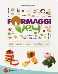 Formaggi veg. Latte, yogurt e formaggi vegetali fatti in casa