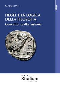 Hegel e la logica della filosofia. Concetto, realtà, sistema