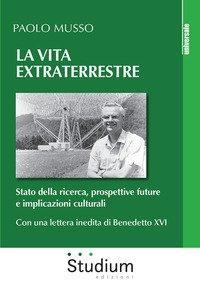 La vita extraterrestre. Stato della ricerca, prospettive future e implicazioni culturali