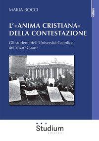 L'«Anima cristiana» della contestazione. Gli studenti dell'Università Cattolica del Sacro Cuore
