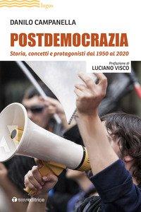 Postdemocrazia. Storia, concetti e protagonisti dal 1950 al 2020