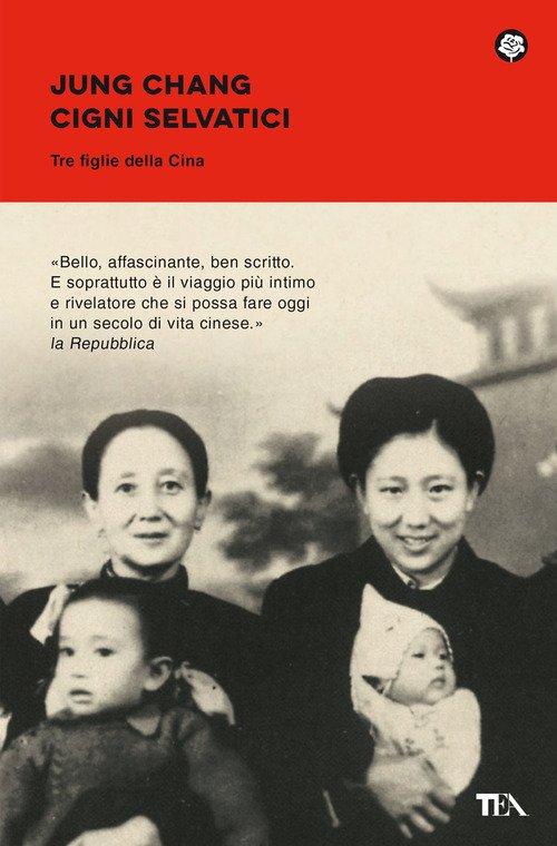 Cigni selvatici. Tre figlie della Cina