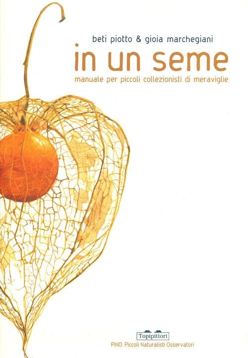 In un seme. Manuale per piccoli collezionisti di meraviglie