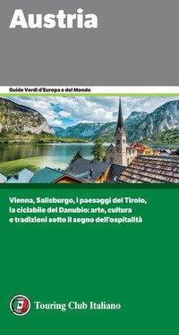 Austria. Vienna, Salisburgo, i paesaggi del Tirolo, la ciclabile del Danubio: arte, cultura e tradizioni sotto il segno dell'ospitalità