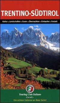 Trentino Sud Tirolo. Ediz. tedesca