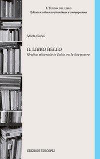 Il libro bello Grafica editoriale in Italia tra le due guerre