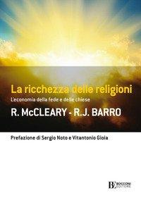 La ricchezza delle religioni. L'economia della fede e delle chiese