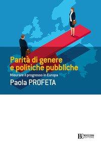 Parità di genere e politiche pubbliche. Misurare il progresso in Europa