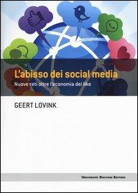 L'abisso dei social media. Nuove reti oltre l'economia dei like