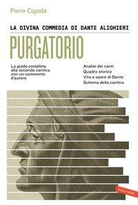 La Divina Commedia di Dante Alighieri. Purgatorio. La guida completa alla seconda cantica con un commento d'autore