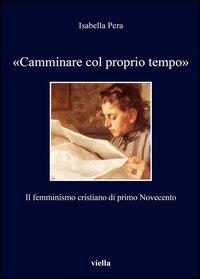 «Camminare col proprio tempo». Il femminismo cristiano di primo Novecento