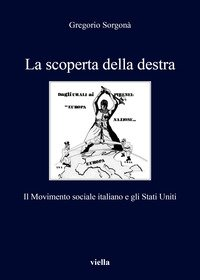 La scoperta della destra. Il Movimento Sociale Italiano e gli Stati Uniti
