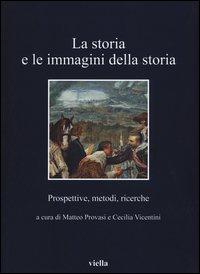 La storia e le immagini della storia. Prospettive, metodi, ricerche
