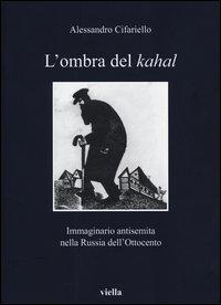 L'ombra del Kahal. Immaginario antisemita nella Russia dell'Ottocento