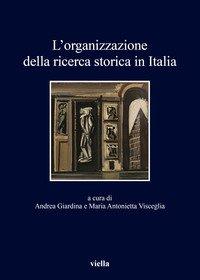 L'organizzazione della ricerca storica in Italia