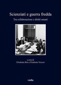 Scienziati e guerra fredda. Tra collaborazione e diritti umani