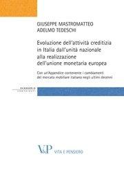 Evoluzione dell'attività creditizia in Italia dall'unità nazionale alla realizzazione dell'unione monetaria europea