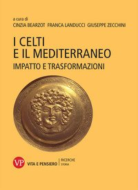 I Celti e il Mediterraneo. Impatto e trasformazioni