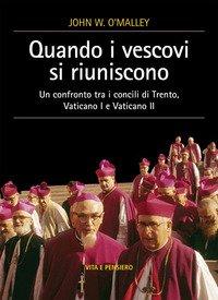 Quando i vescovi si riuniscono. Un confronto tra i concili di Trento, Vaticano I e Vaticano II