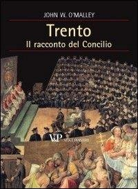 Trento. Il racconto del Concilio