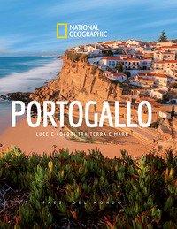 Portogallo. Luce e colori tra terra e mare. Paesi del mondo