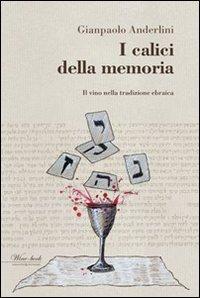 I calici della memoria. Il vino nella tradizione ebraica