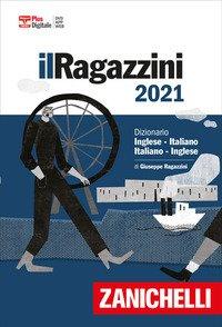 Il Ragazzini 2021. Dizionario inglese-italiano, italiano-inglese. Versione Plus