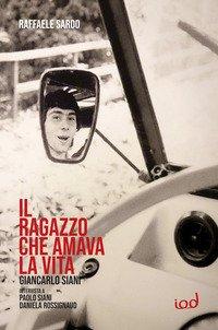 Giancarlo Siani Il Ragazzo Che Amava La Vita. Intervista A Paolo Siani E Daniela Rossignaud