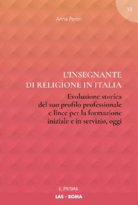 Insegnante Di Religione In Italia. Evoluzione Storica Del Suo Profilo Professionale E Linee Per ...