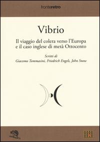 Vibrio. Il viaggio del colera verso l'Europa e il caso di metà Ottocento